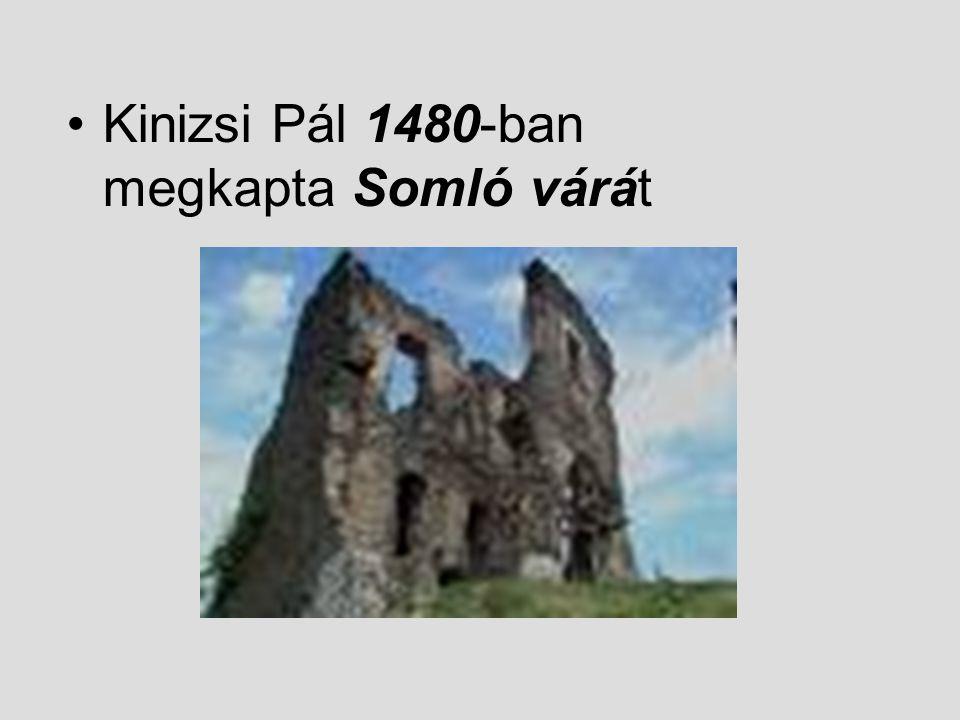 Kinizsi Pál 1480-ban megkapta Somló várát