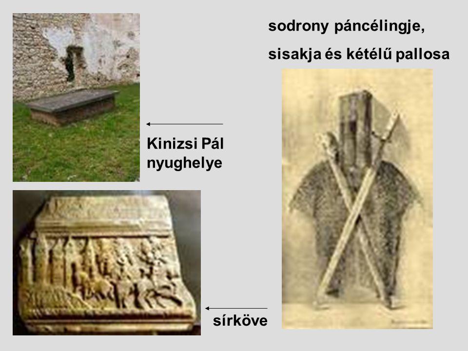 sírköve sodrony páncélingje, sisakja és kétélű pallosa Kinizsi Pál nyughelye