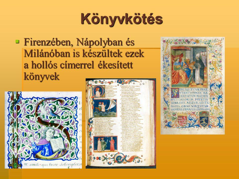 Könyvkötés  Firenzében, Nápolyban és Milánóban is készültek ezek a hollós címerrel ékesített könyvek