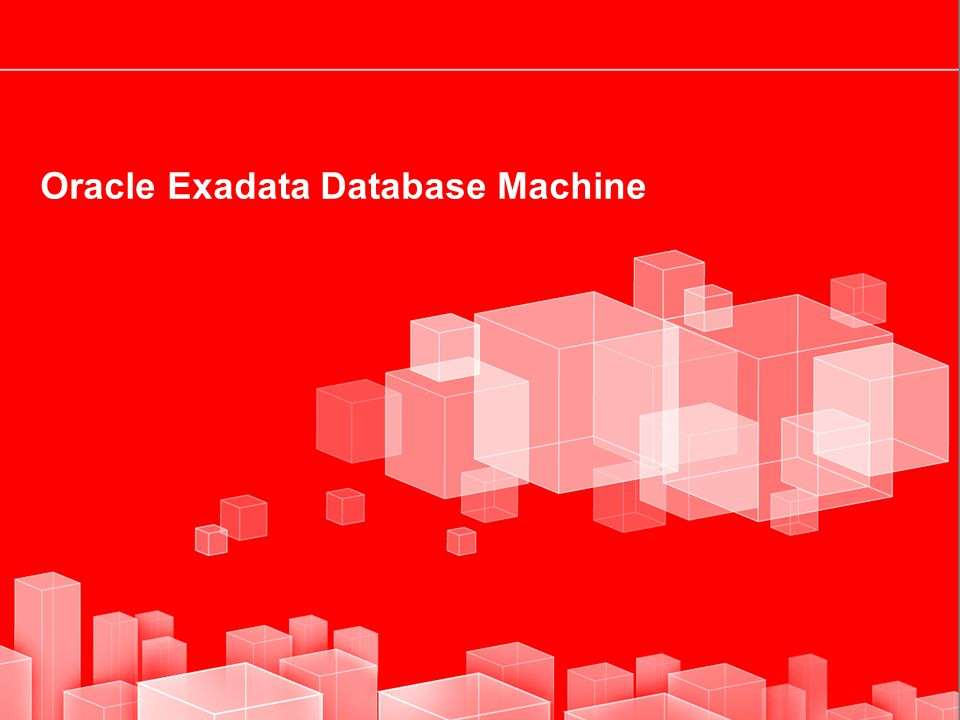 4 Oracle Exadata Database Machine