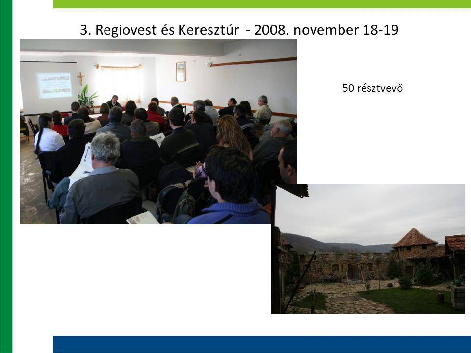 3. Regiovest és Keresztúr - 2008. november 18-19 50 résztvevő