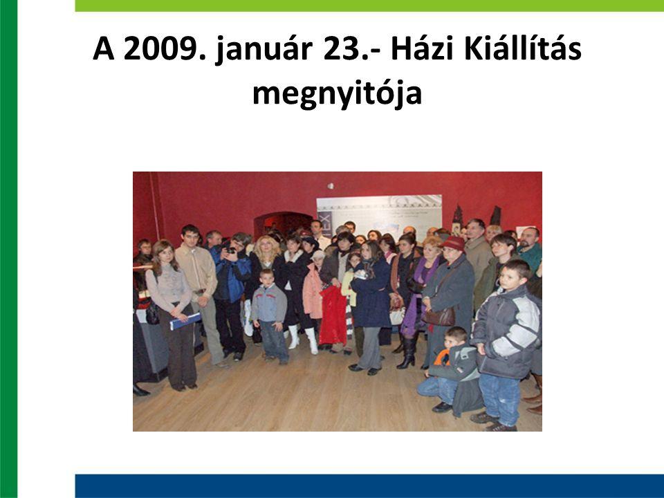 A 2009. január 23.- Házi Kiállítás megnyitója
