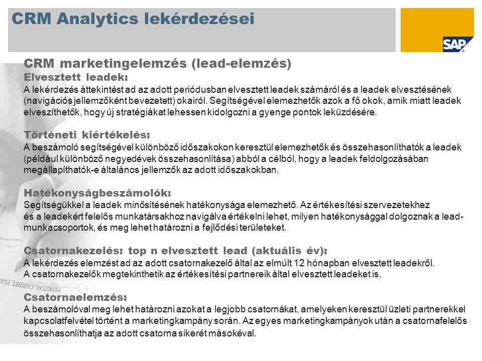 CRM Analytics lekérdezései CRM marketingelemzés (lead-elemzés) Elvesztett leadek: A lekérdezés áttekintést ad az adott periódusban elvesztett leadek számáról és a leadek elvesztésének (navigációs jellemzőként bevezetett) okairól.