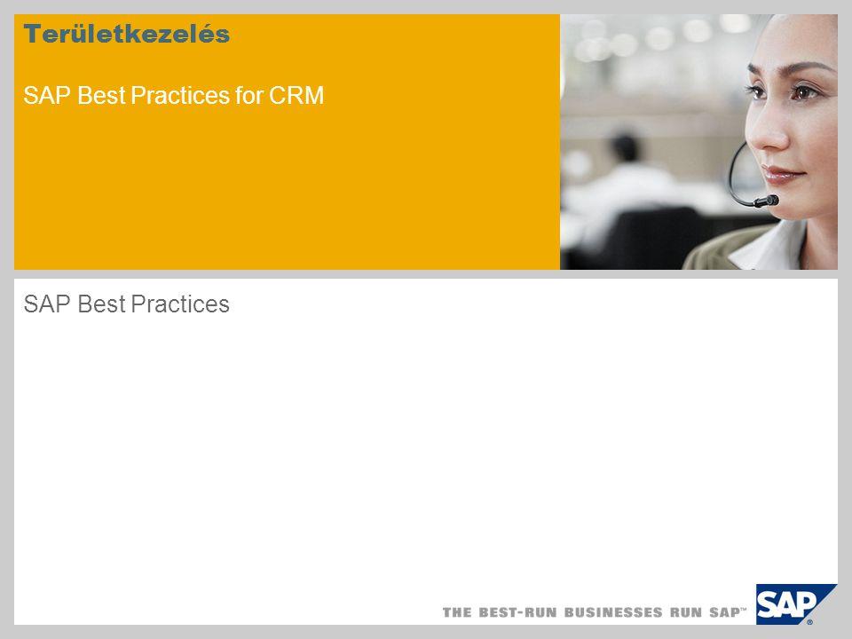 Területkezelés SAP Best Practices for CRM SAP Best Practices