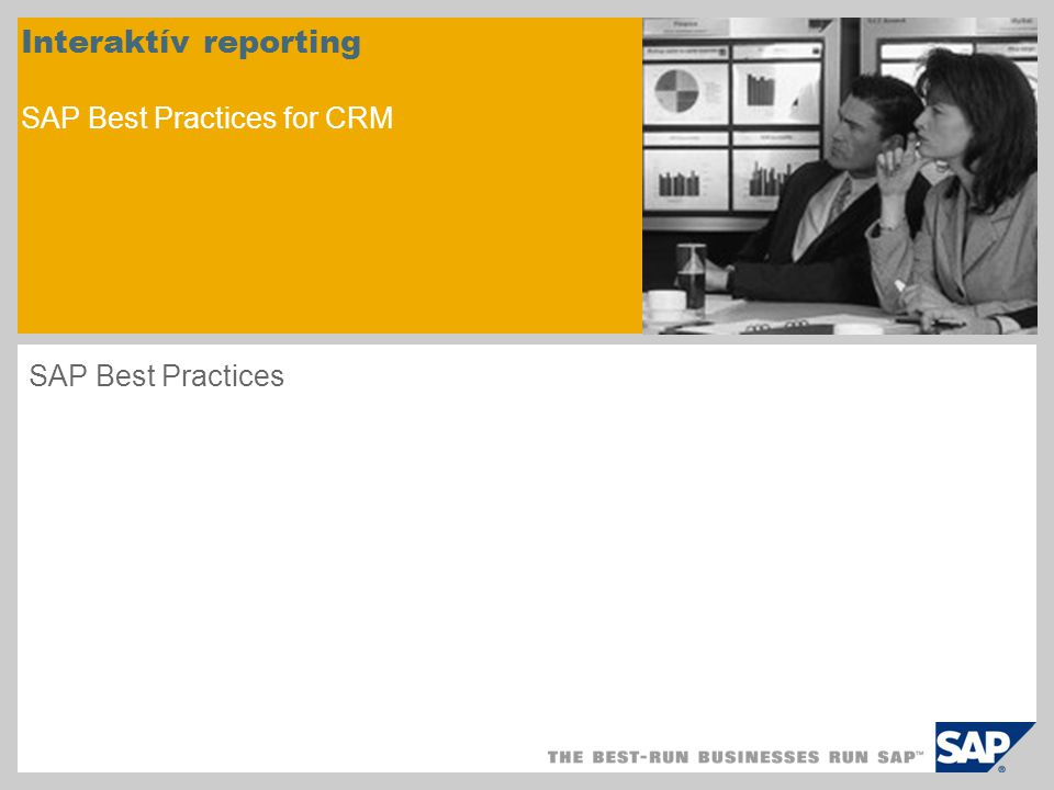 Interaktív reporting SAP Best Practices for CRM SAP Best Practices