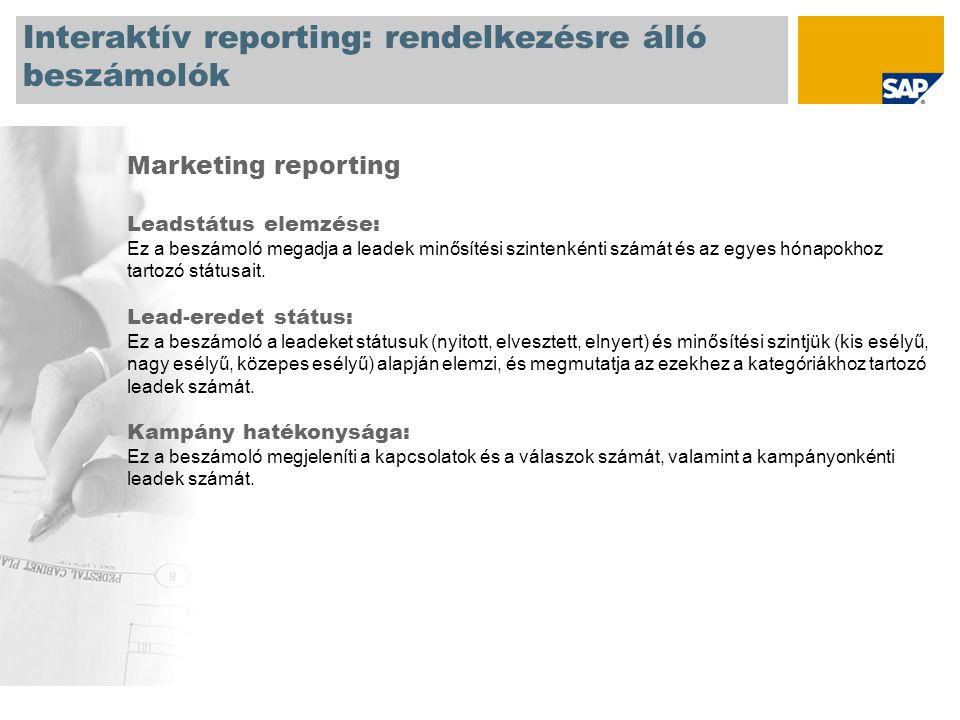 Interaktív reporting: rendelkezésre álló beszámolók Marketing reporting Leadstátus elemzése: Ez a beszámoló megadja a leadek minősítési szintenkénti számát és az egyes hónapokhoz tartozó státusait.