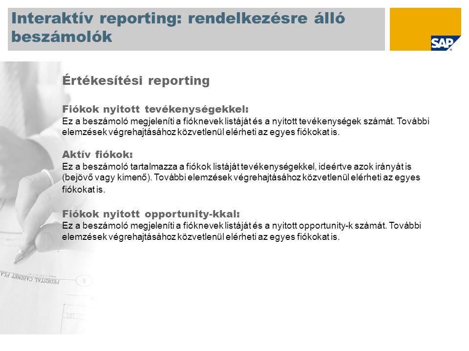 Interaktív reporting: rendelkezésre álló beszámolók Értékesítési reporting Fiókok nyitott tevékenységekkel: Ez a beszámoló megjeleníti a fióknevek listáját és a nyitott tevékenységek számát.