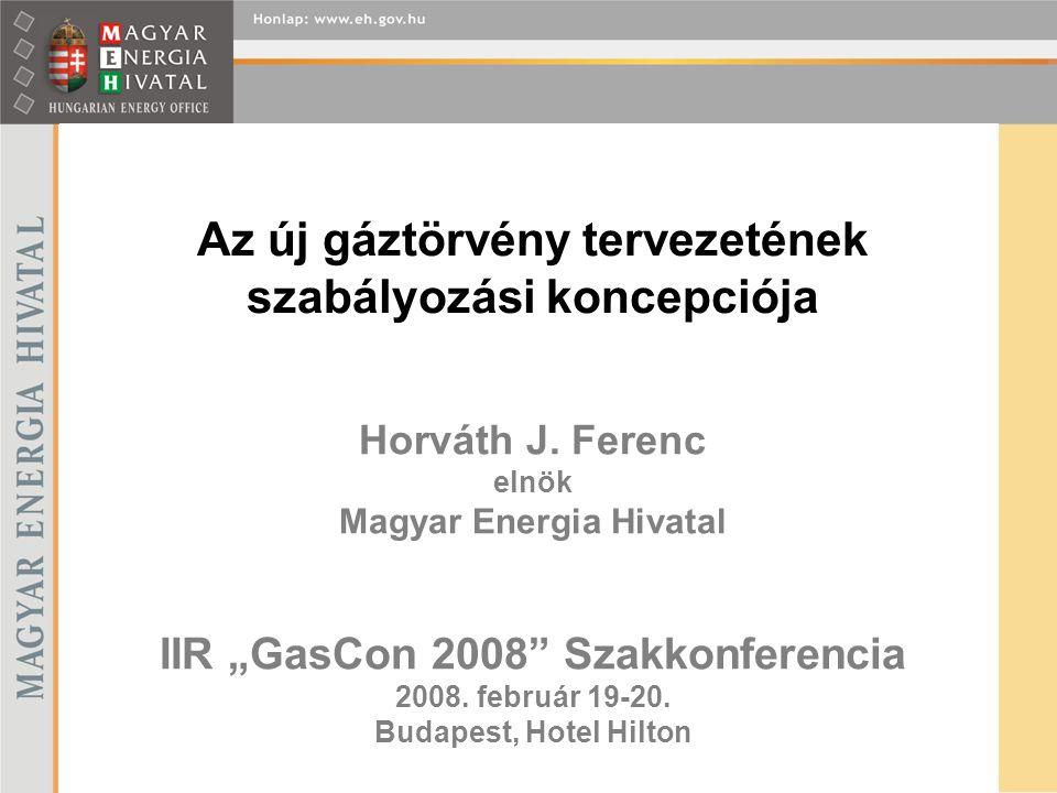 """Horváth J.Ferenc elnök Magyar Energia Hivatal IIR """"GasCon 2008 Szakkonferencia 2008."""