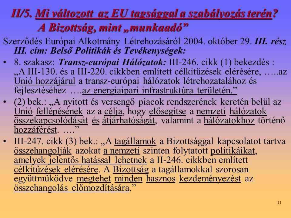 11 II/5.Mi változott az EU tagsággal a szabályozás terén.