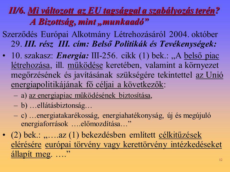 12 II/6.Mi változott az EU tagsággal a szabályozás terén.