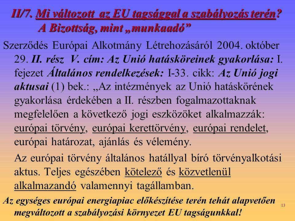 13 II/7.Mi változott az EU tagsággal a szabályozás terén.