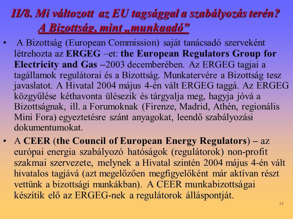 14 II/8.Mi változott az EU tagsággal a szabályozás terén.