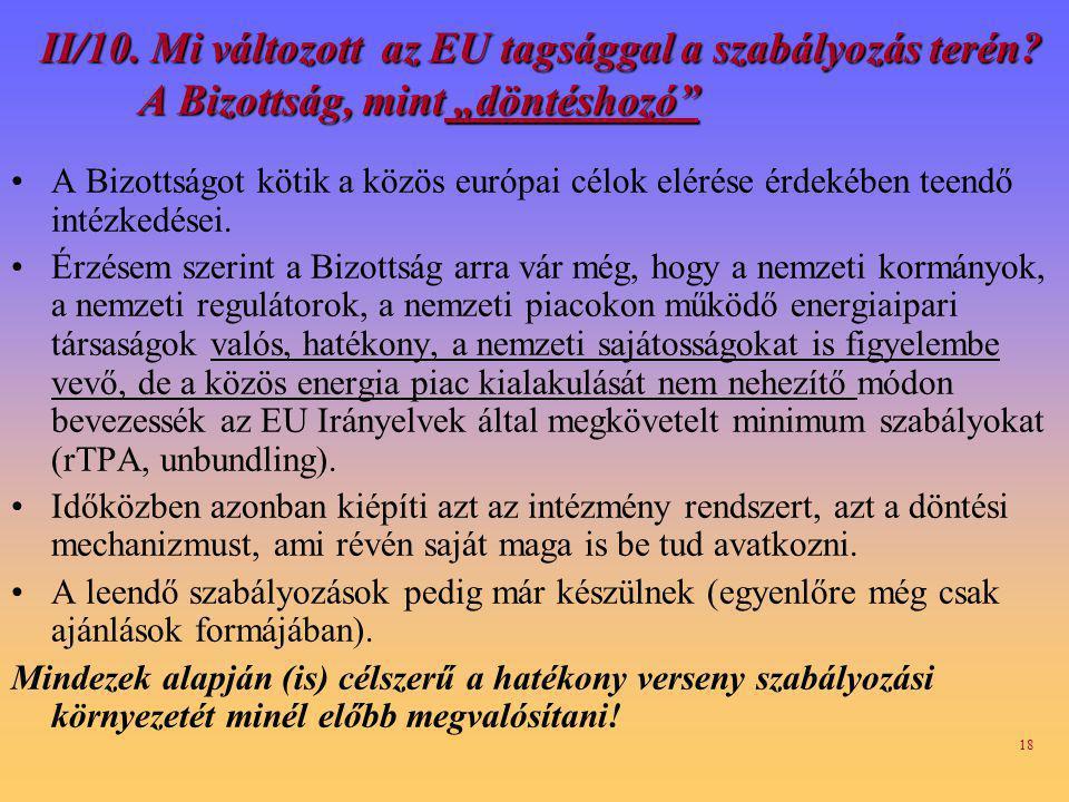 18 II/10.Mi változott az EU tagsággal a szabályozás terén.