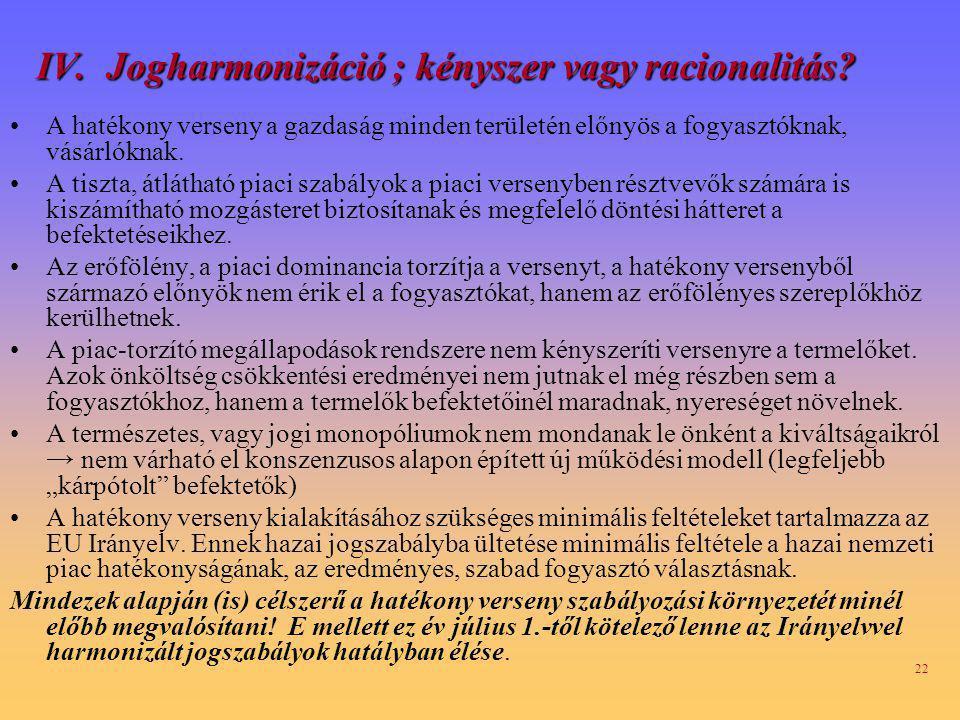 22 IV.Jogharmonizáció ; kényszer vagy racionalitás.
