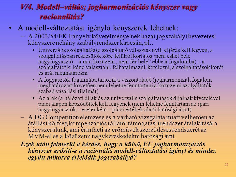 26 V/4.Modell–váltás; jogharmonizációs kényszer vagy racionalitás.
