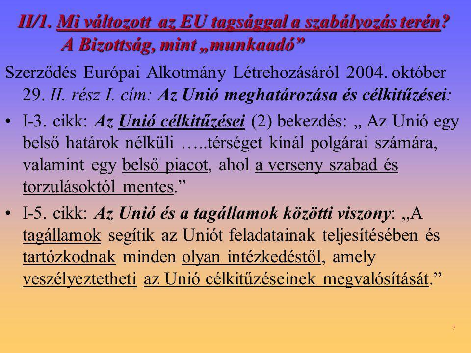 7 II/1.Mi változott az EU tagsággal a szabályozás terén.