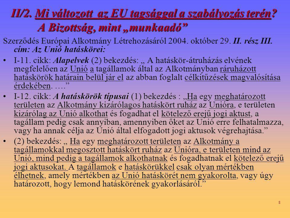 8 II/2.Mi változott az EU tagsággal a szabályozás terén.