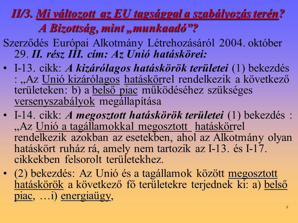 9 II/3.Mi változott az EU tagsággal a szabályozás terén.