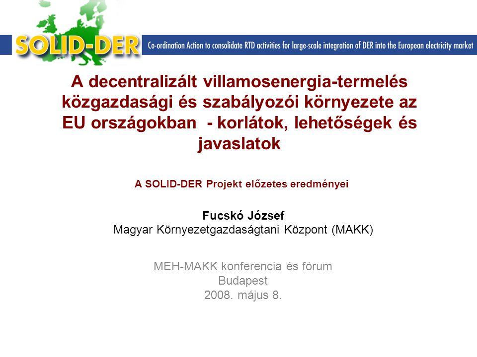 A decentralizált villamosenergia-termelés közgazdasági és szabályozói környezete az EU országokban - korlátok, lehetőségek és javaslatok A SOLID ‑ DER