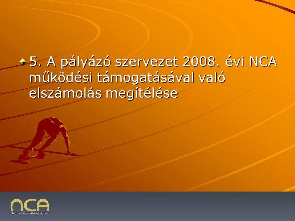 5. A pályázó szervezet 2008.