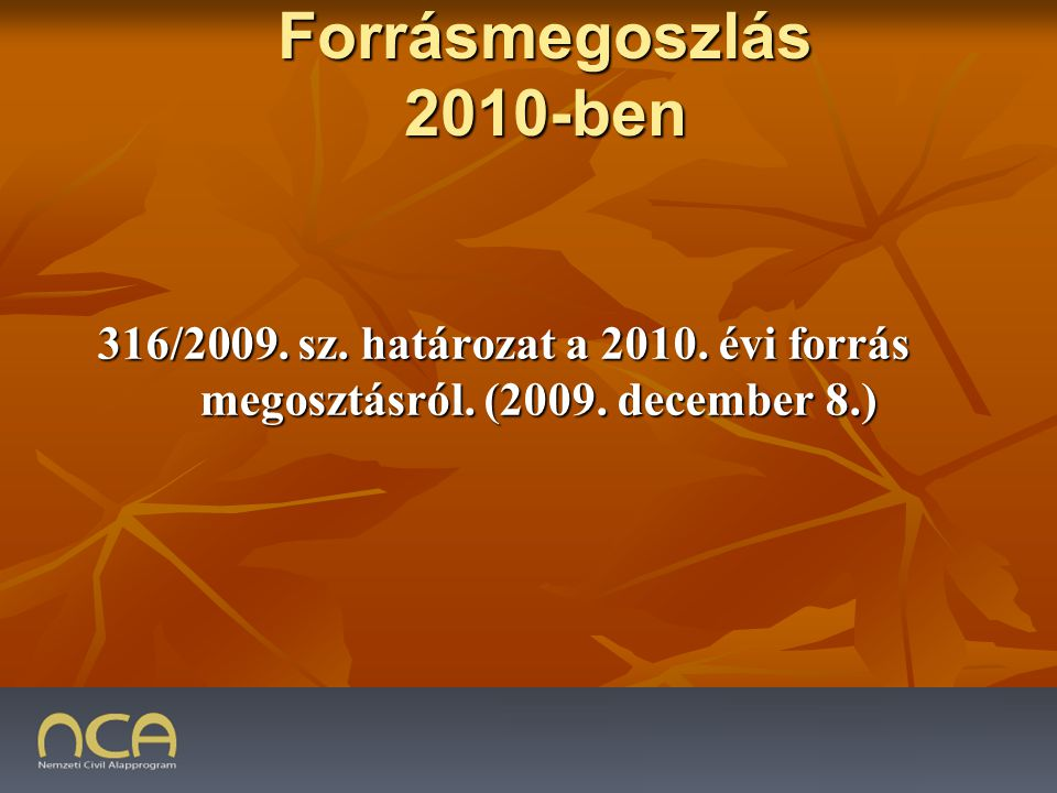 2009.01.23.6 316/2009. sz. határozat a 2010. évi forrás megosztásról.