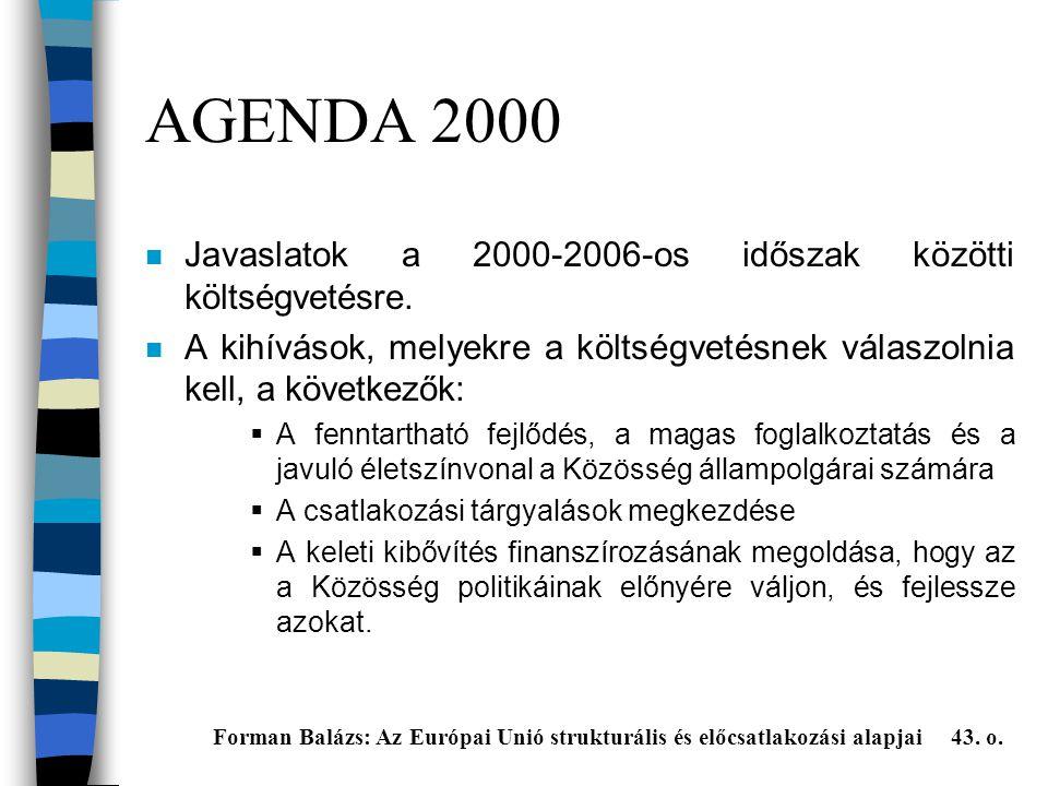 AGENDA 2000 n Javaslatok a 2000-2006-os időszak közötti költségvetésre.
