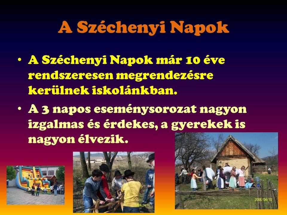 A Széchenyi Napok A Széchenyi Napok már 10 éve rendszeresen megrendezésre kerülnek iskolánkban. A 3 napos eseménysorozat nagyon izgalmas és érdekes, a