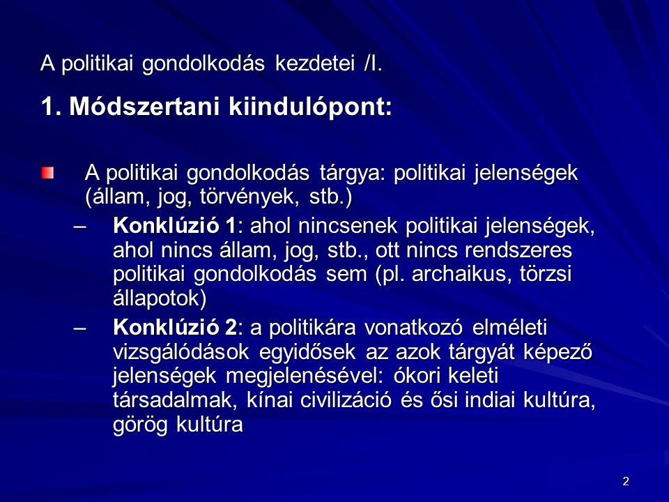 3 A politikai gondolkodás kezdetei /II.2. Miért a görög hagyomány.