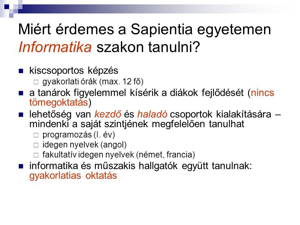 Miért érdemes a Sapientia egyetemen Informatika szakon tanulni.