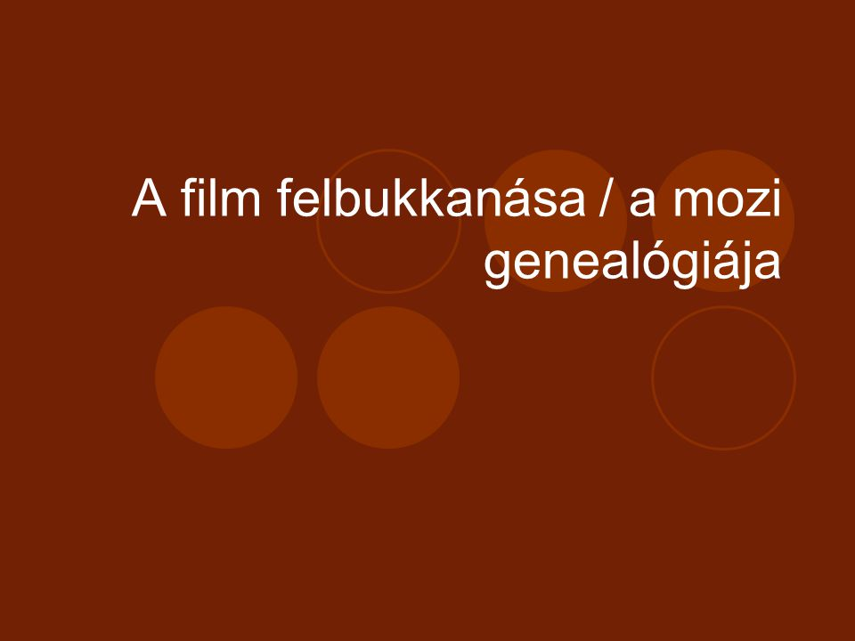 A film felbukkanása / a mozi genealógiája