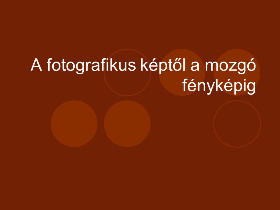 A fotografikus képtől a mozgó fényképig