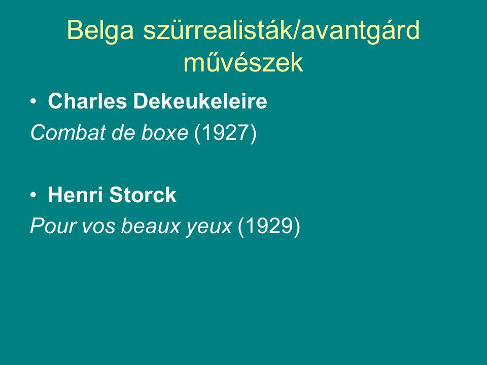 Belga szürrealisták/avantgárd művészek Charles Dekeukeleire Combat de boxe (1927) Henri Storck Pour vos beaux yeux (1929)
