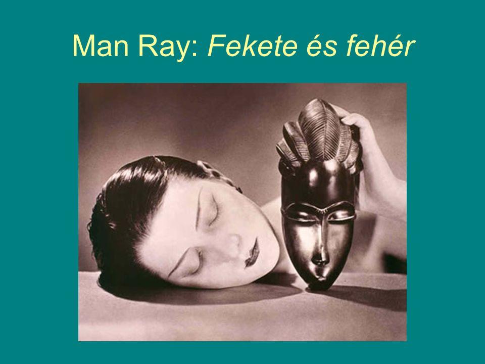 Man Ray: Fekete és fehér