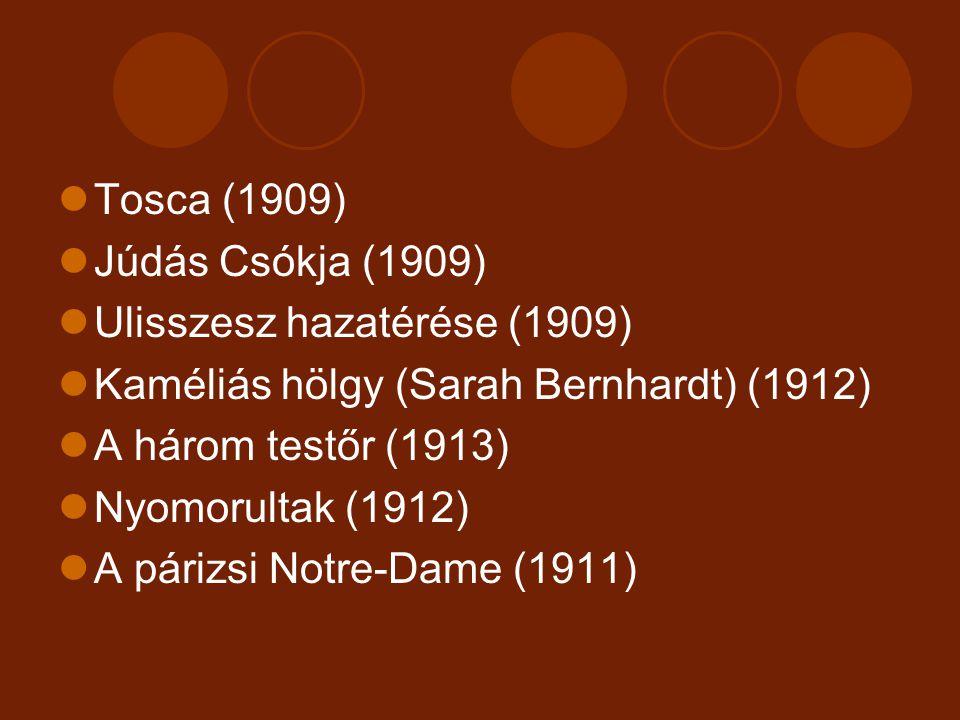 Tosca (1909) Júdás Csókja (1909) Ulisszesz hazatérése (1909) Kaméliás hölgy (Sarah Bernhardt) (1912) A három testőr (1913) Nyomorultak (1912) A párizsi Notre-Dame (1911)
