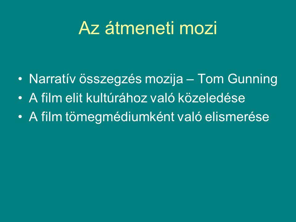 Az átmeneti mozi Narratív összegzés mozija – Tom Gunning A film elit kultúrához való közeledése A film tömegmédiumként való elismerése