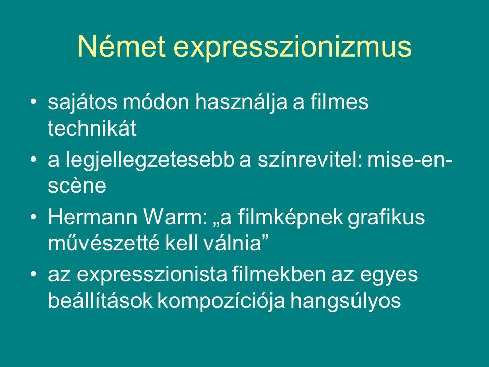 """Német expresszionizmus sajátos módon használja a filmes technikát a legjellegzetesebb a színrevitel: mise-en- scène Hermann Warm: """"a filmképnek grafik"""