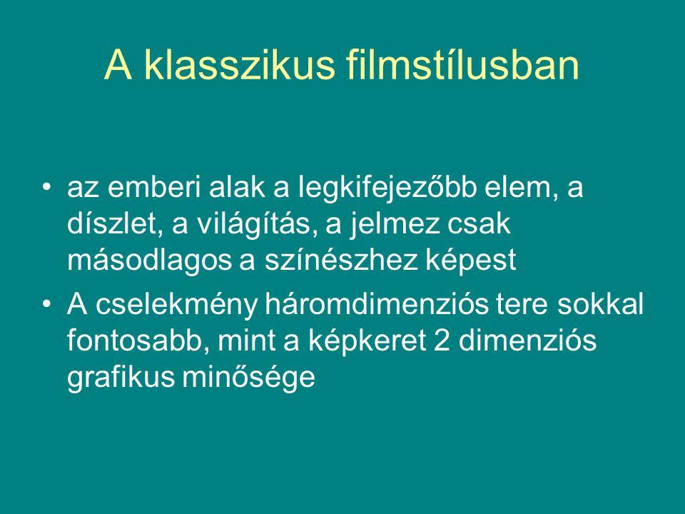 A klasszikus filmstílusban az emberi alak a legkifejezőbb elem, a díszlet, a világítás, a jelmez csak másodlagos a színészhez képest A cselekmény háro