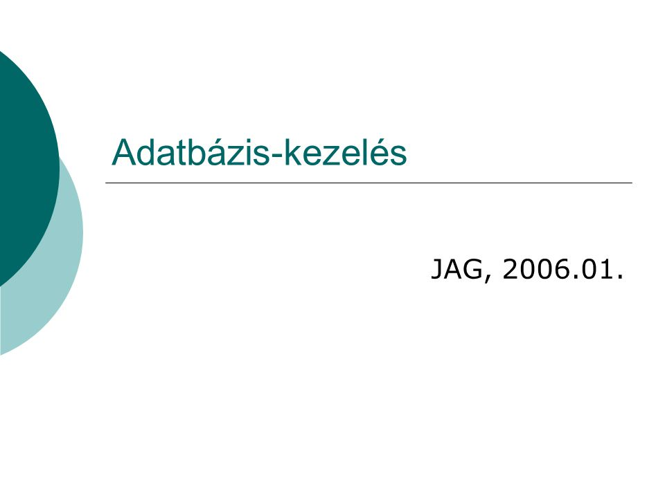 http://www.jag.mako.hu/Informatika Adatbázis I.