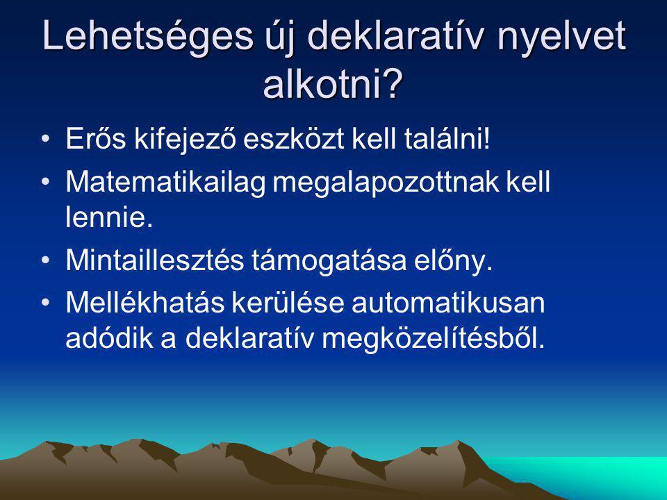 Lehetséges új deklaratív nyelvet alkotni. Erős kifejező eszközt kell találni.