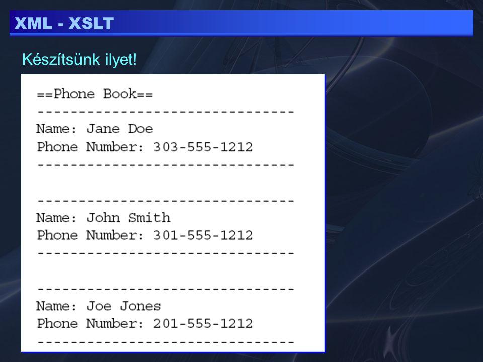 XML - XSLT Készítsünk ilyet!