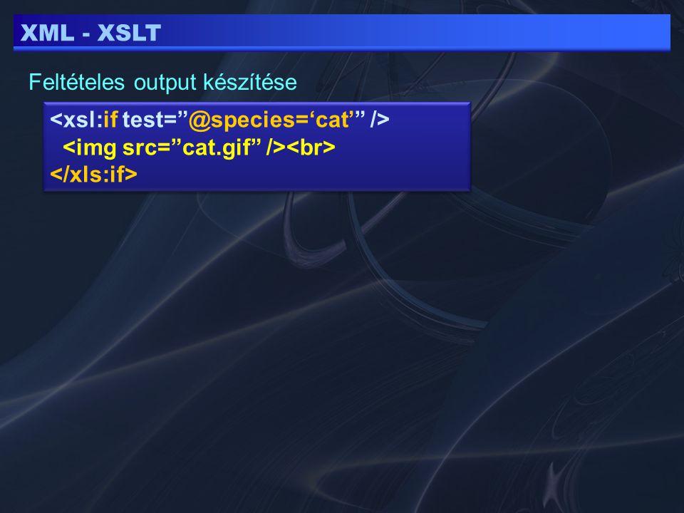 XML - XSLT Feltételes output készítése