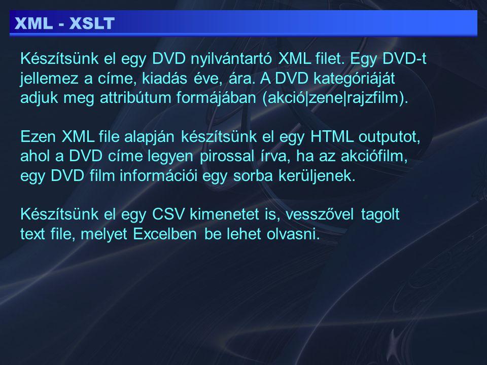 XML - XSLT Készítsünk el egy DVD nyilvántartó XML filet.