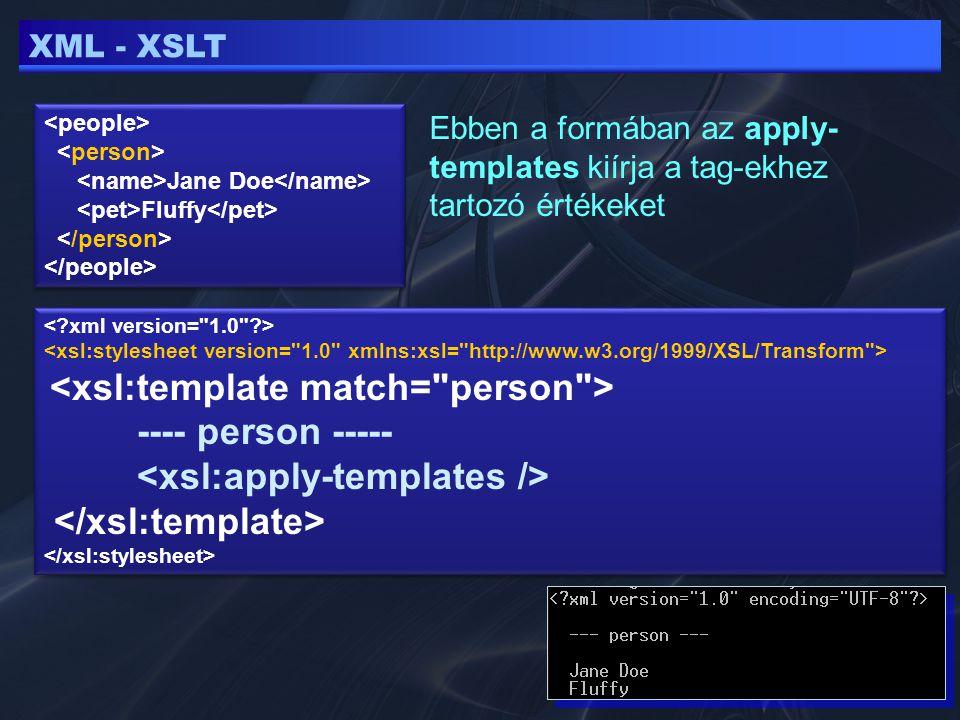 XML - XPATH Mivel gyakori, hogy egy Xpath útvonal több elemet is kiválaszt, de ezekből csak egy kell – prédikátumok kellenek a további azonosításhoz… //person[1] - az első találat //person[last()] - utolsó találat //person[last()-1] - utolsó előtti találat //pet[.='Fluffy'].
