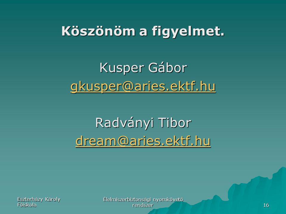 Eszterházy Károly Főiskola Élelmiszerbiztonsági nyomkövető rendszer 16 Köszönöm a figyelmet.