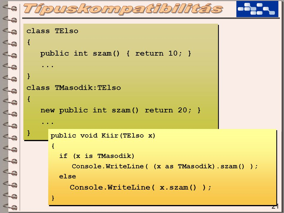 21 class TElso { public int szam() { return 10; }...