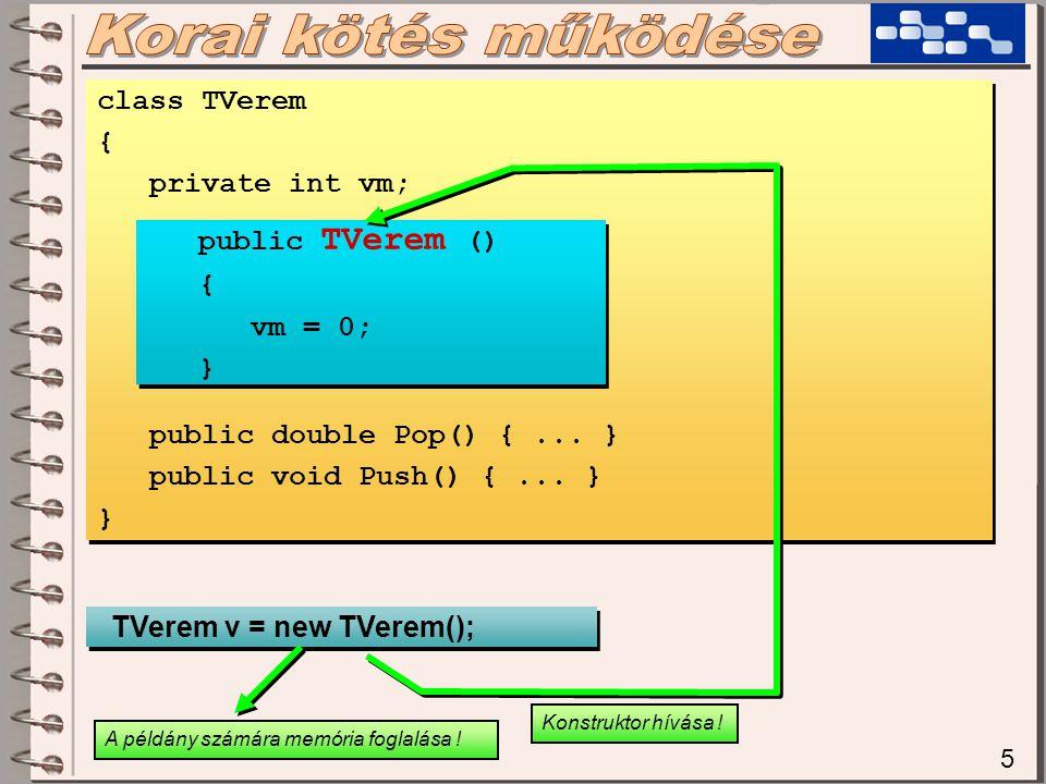 16 Más értelme is van a konstruktor elrejtésének: class TSajat { private TSajat() { } public static TSajat Letrehoz() { return new TSajat(); } class TSajat { private TSajat() { } public static TSajat Letrehoz() { return new TSajat(); } TSajat s = new TSajat(); TSajat s = TSajat.Letrehoz(); Ez nem megy.