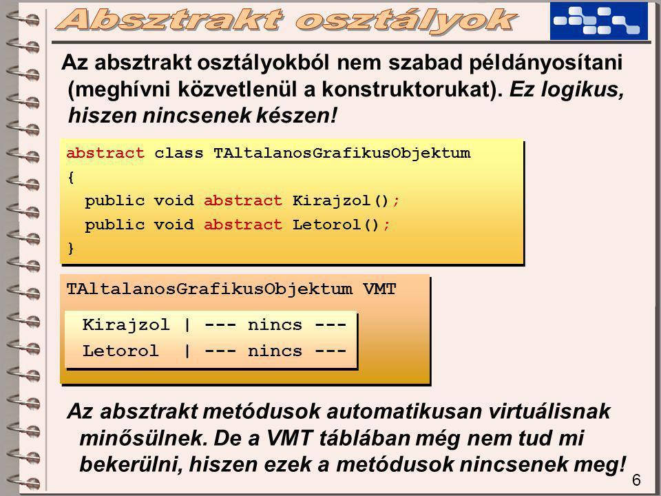 7 abstract class TAltalanosGrafikusObjektum {...