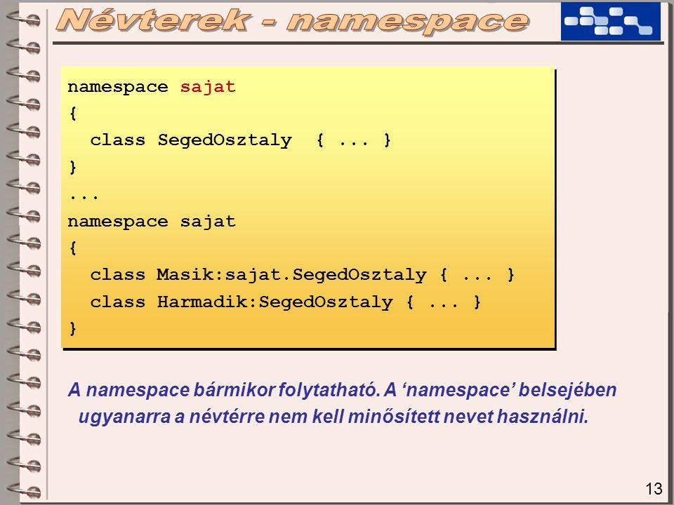 13 namespace sajat { class SegedOsztaly {... } }...