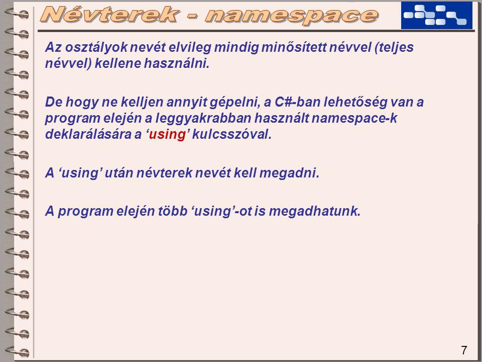 8 using System; using System.Threading; using System.Collection; using System.IO; using System.Environment; … FileStream f = new FileStream( C:/hello.txt ); using System; using System.Threading; using System.Collection; using System.IO; using System.Environment; … FileStream f = new FileStream( C:/hello.txt ); System.FileStream ?NEM System.Threading.FileStream ?NEM System.Collection.FileStream ?NEM System.IO.FileStream .