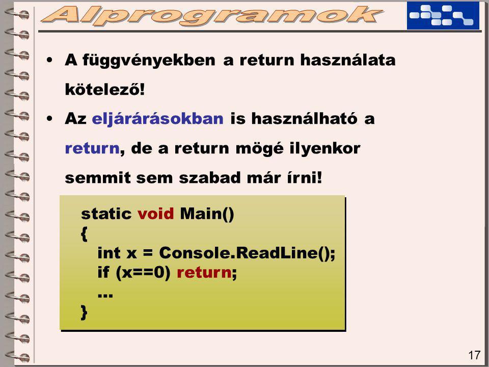 17 A függvényekben a return használata kötelező.